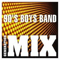 90's Boys Band Mix : Non Stop Medley Party — Generation Mix