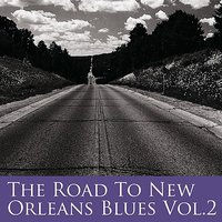 The Road To New Orleans Blues Vol 2 — сборник