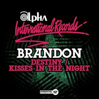 Destiny / Kisses In The Night — Brandon