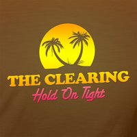 Hold On Tight — The Clearing