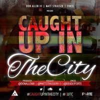 Caught Up In The City - Single — Deadly Forte'