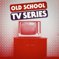 Old School TV Series - Best Themes — TV Generation