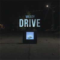 Drive — Valley