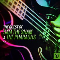 The Quest of Sam the Sham & the Pharaohs, Vol. 3 — Sam The Sham & The Pharaohs