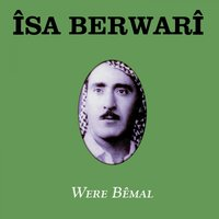 Were Bêmal — İsa Berwari