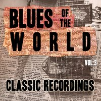 Blues of the World - Classic Recordings, Vol. 3 — сборник