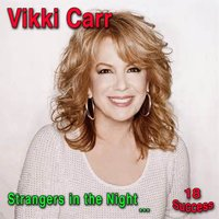 Strangers in the Night — Vikki Carr