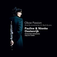 Oboe passion - Arias & concertos by J.S. Bach & sons — Pauline Oostenrijk