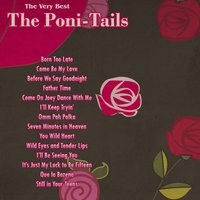 The Very Best: The Poni-Tails — The Poni-Tails