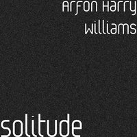 Solitude — David Evans, Arfon Harry Williams
