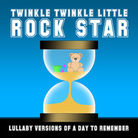 Lullaby Versions of A Day to Remember — Twinkle Twinkle Little Rock Star
