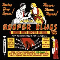Reefer Blues: Vintage Songs About Marijuana, Vol. 2 — сборник