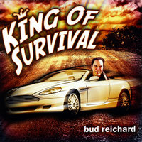 King of Survival — Bud Reichard