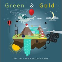 And Then the New Crow Came — Green & Gold