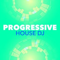 Progressive House DJ — progressive house