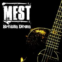 Broken Down — Mest