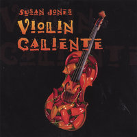 Violin Caliente — Susan Jones