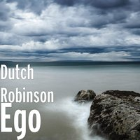 Ego — Dutch Robinson