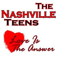 Love Is The Answer — Nashville Teens
