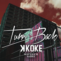Turn Back — Maverick Sabre, K Koke