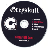 Better Off Dead EP — Greyskull