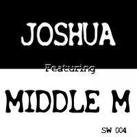 What do you say EP — Joshua, Middle M