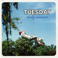 Early Summer - EP — Tuesday