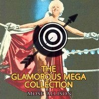 The Glamorous Mega Collection — Mose Allison