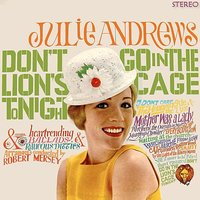 Don't Go in the Lion's Cage Tonight — Julie Andrews