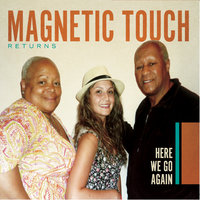 Here We Go Again — Magnetic Touch
