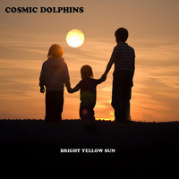 Bright Yellow Sun — Cosmic Dolphins