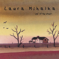 End the Street — Laura Mihalka