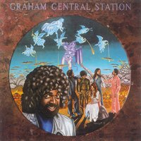 Ain't No 'Bout-A-Doubt It — Graham Central Station