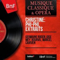 Christiné: Phi-Phi, extraits — Andre Bourvil, Gise Mey, Marcel Cariven, Germaine Roger, Germaine Roger, Gise Mey, Bourvil, Marcel Cariven
