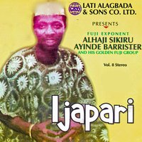 Ijapari — Fuji Exponent Alhaji Sikiru Ayinde Barrister and his Golden Fuji Group