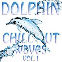 Dolphin Chill Out Waves, Vol.1 — сборник