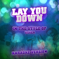 Lay You Down (In the Style of Usher) - Single — Ameritz Audio Karaoke