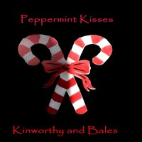 Peppermint Kisses — Kinworthy and Bales