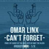 Can't Forget — Omar LinX