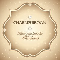 Please Come Home for Christmas — Charles Brown, Brown Charles