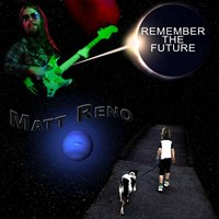 Remember the Future — Matt Reno