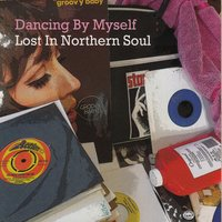 Dancing by Myself - Lost in Nothern Soul — сборник