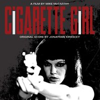 Cigarette Girl: Music from the Motion Picture — Jonathan Kirkscey