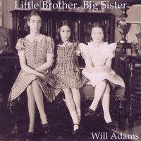 Little Brother, Big Sister — Will Adams