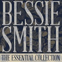 The Essential Collection — Bessie Smith