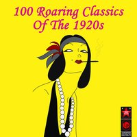 100 Roaring Classics Of The 1920s — сборник