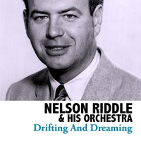 Drifting and Dreaming — Nelson Riddle & His Orchestra