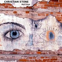 Wall Songs — Christian Stone