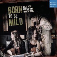 Born to Be Mild — Hille Perl