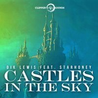 Castles in the Sky — Dik Lewis, Starhoney